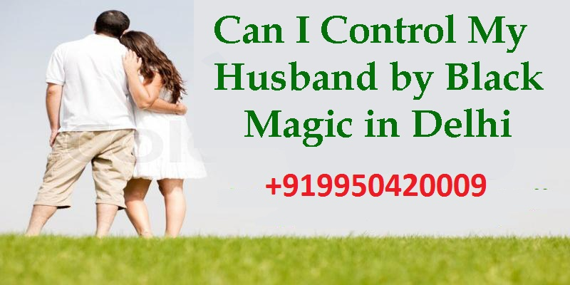 Spells To Control Your Husband in Hindi