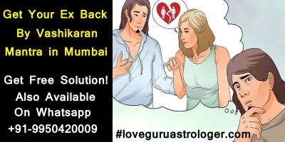 Get Ex Love Back By Vashikaran Mantra In Mumbai